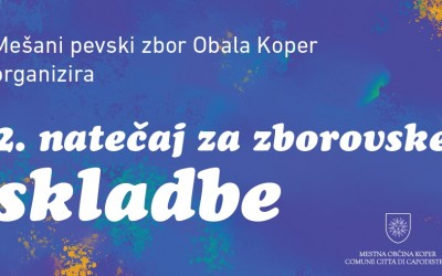 2nd Choral Composition Competition - Mixed Choir Obala Koper, Slovenia