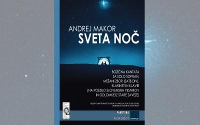 NEW: Makor Andrej: SVETA NOČ [Silent Night] a Christmas cantata