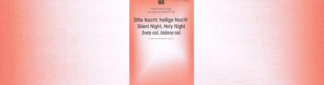 On CHRISTMAS EVE - Franz Xaver Gruber / Ambrož Čopi: STILLE NACHT, HEILIGE NACHT (Silent Night, Holy Night) - SATBdiv