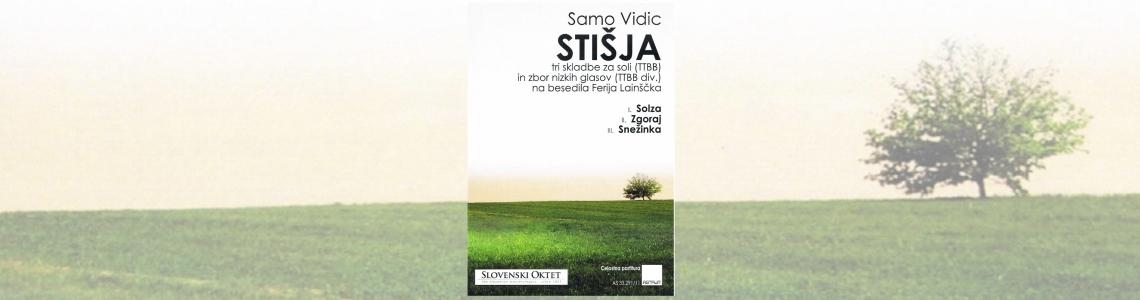 NEW: Vidic Samo: STIŠJA  [Tranquility] (Feri Lainšček) for men's chorus (TTBBdiv), 2018-9