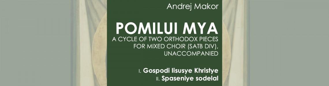 NEW: Makor Andrej: POMILUI MYA for mixed choir (SATB div), 2020