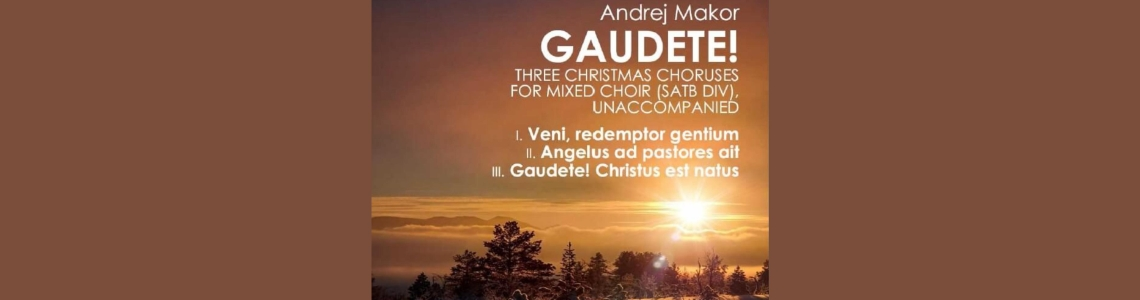 NEW - Makor: GAUDETE! - Three Christmas Choruses for Mixed Choir (SATBdiv)