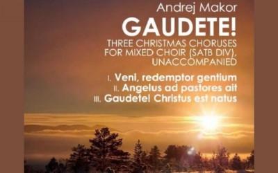 NEW - Makor: GAUDETE! - Three Christmas Choruses for Mixed Choir (SATBdiv)