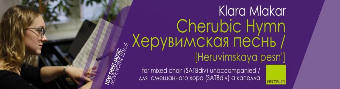NEW - MLAKAR Klara: Cherubic Hymn / Херувимскaя пeснь [Heruvimskaya pesn'] - SATB div