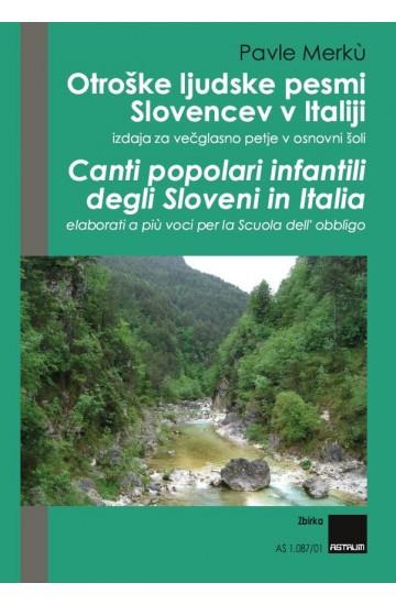 OTROŠKE LJUDSKE PESMI SLOVENCEV V ITALIJI (Children's Folk Songs of the Slovenes in Italy) - Collection
