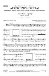 AFRIŠKI ŽIVALSKI RAJ [AFRICAN ANIMAL PARADISE]  (Choral Score)