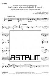 Prvi venček slovenskih ljudskih pesmi - Violin I - (First Garland of Slovene Folksongs)