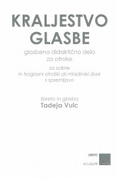 KRALJESTVO GLASBE [KINGDOM OF MUSIC]  (Libretto)