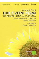 DVE CVETNI PESMI [Two Flower Songs] SSAAdiv, Complete Edition, 2013