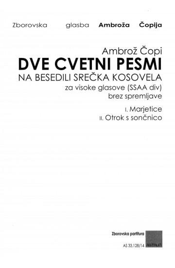 DVE CVETNI PESMI [Two Flower Songs] SSAAdiv, Choral Score, 2013