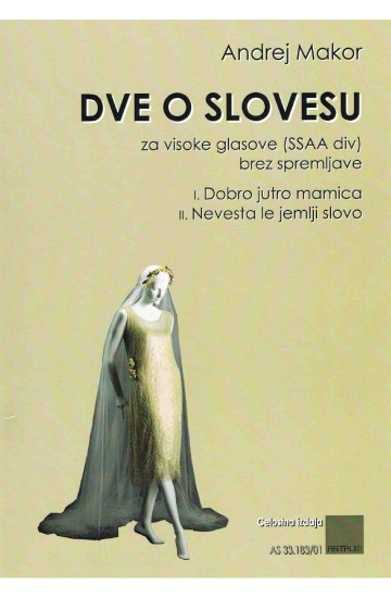DVE O SLOVESU (Two Farewell Songs) - SSAA - [2012]