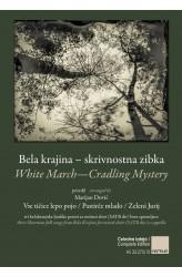 WHITE MARCH—CRADLING MYSTERY (SATBdiv) - BELA KRAJINA – SKRIVNOSTNA ZIBKA