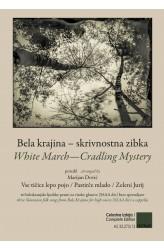 WHITE MARCH—CRADLING MYSTERY (SSAAdiv) - BELA KRAJINA – SKRIVNOSTNA ZIBKA
