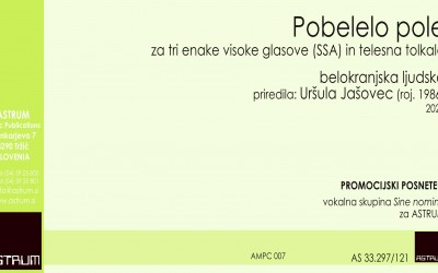 NEW - Jašovec Uršula arr., Slovene folk-song from White Carniola: POBELELO POLE (The Field is White) for three-part equal high voices (SSA) with body percussion