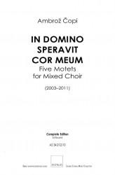 IN DOMINO SPERAVIT COR MEUM (Choral Score) [2003–2011]