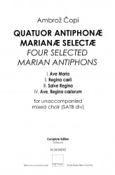 QUATUOR ANTIPHONÆ MARIANÆ SELECTÆ - Choral Score [2008–2012]