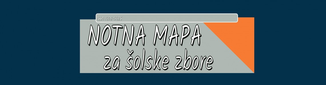 NOTNA MAPA ZA ŠOLSKE ZBORE (Music Folder for School Choirs)