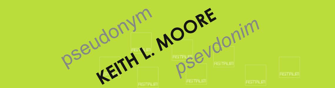 MOORE Keith L. (pseudonym)