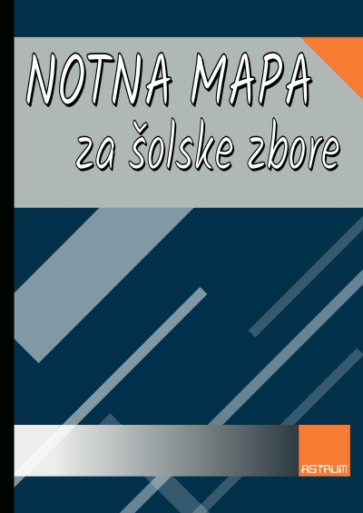 NOTNA MAPA ZA ŠOLSKE ZBORE (Music Folder for School Choirs)